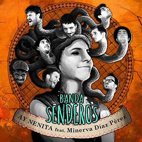 Banda Senderos – Ay Nenita (feat. Minerva Diaz Pérez)