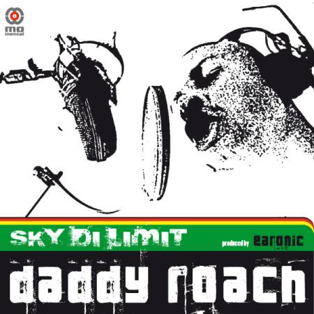 Daddy Roach – Sky di limit